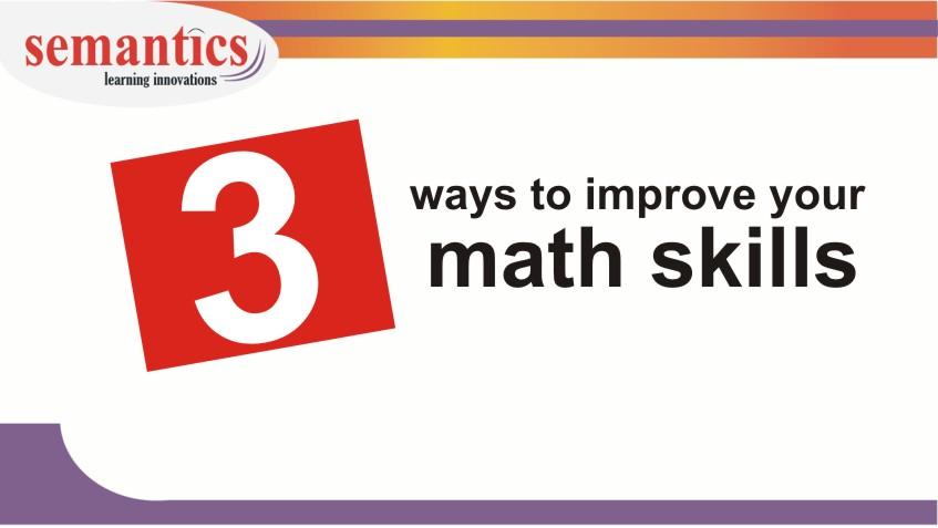 3 ways to improve math skills - GMAT, GRE